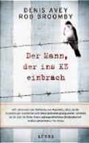 Der Mann, der ins KZ einbrach by Denis Avey