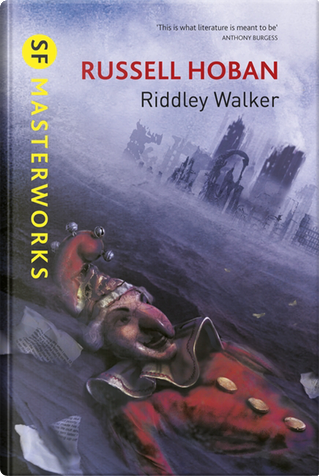 Riddley Walker by Russell Hoban