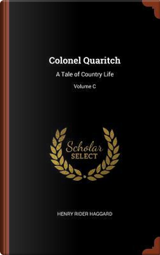 Colonel Quaritch by HENRY RIDER HAGGARD