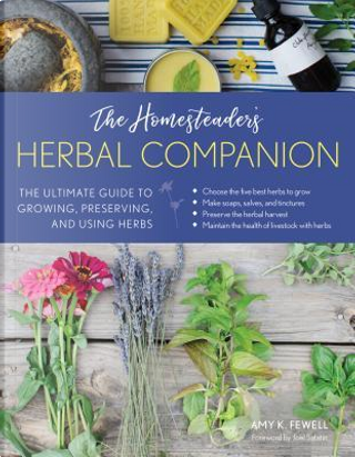 The Homesteader's Herbal Companion by Amy K. Fewell