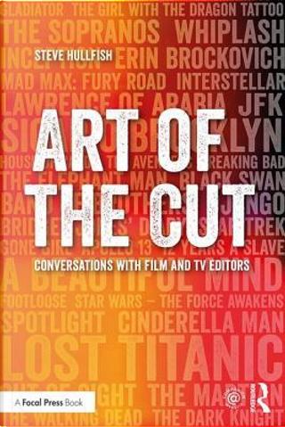 Art of the Cut by Steve Hullfish