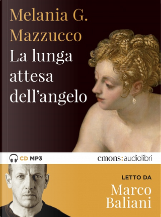La lunga attesa dell'angelo by Melania G. Mazzucco