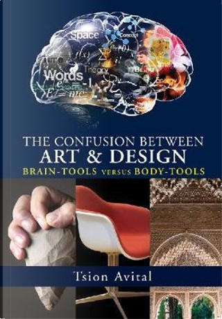 The Confusion between Art and Design by Tsion Avital