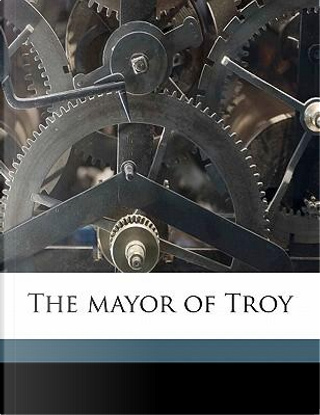 The Mayor of Troy by Arthur Thomas Quiller-Couch