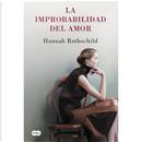 La improbabilidad del amor by Hannah Rothschild