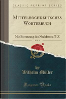 Mittelhochdeutsches Wörterbuch, Vol. 3 by Wilhelm Müller