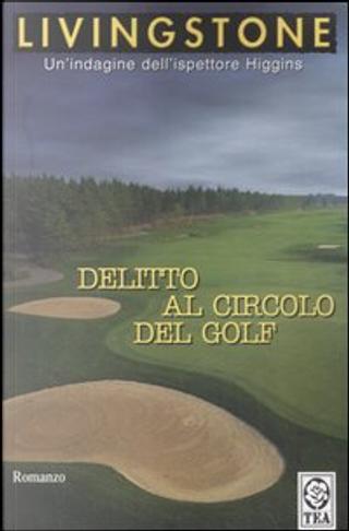 Delitto al circolo del golf by J. B. Livingstone