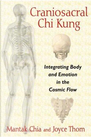 Craniosacral Chi Kung by MANTAK CHIA