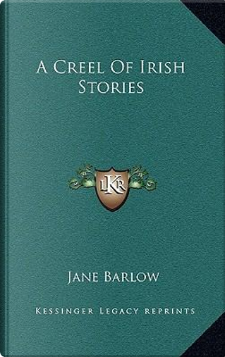 A Creel of Irish Stories by Jane Barlow