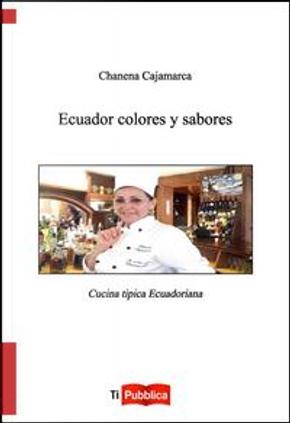 Ecuador colores y sabores by Chanena Cajamarca
