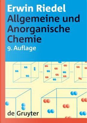 Allgemeine Und Anorganische Chemie by Erwin Riedel