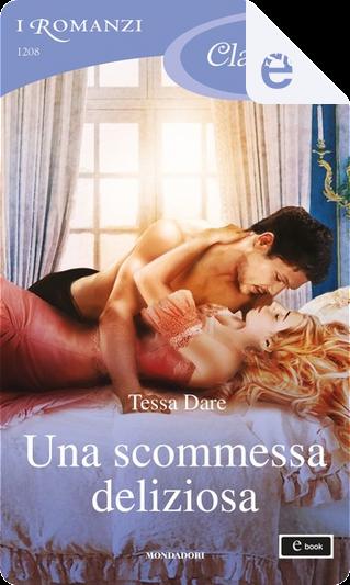 Una scommessa deliziosa by Tessa Dare