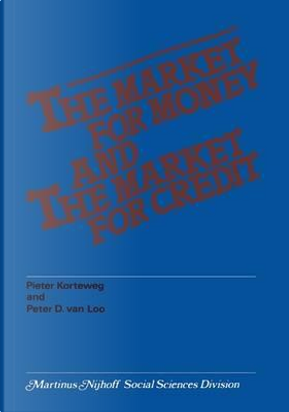The Market for Money and the Market for Credit by P. Korteweg