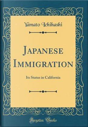 Japanese Immigration by Yamato Ichihashi
