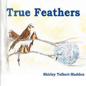 True Feathers by Shirley Madden