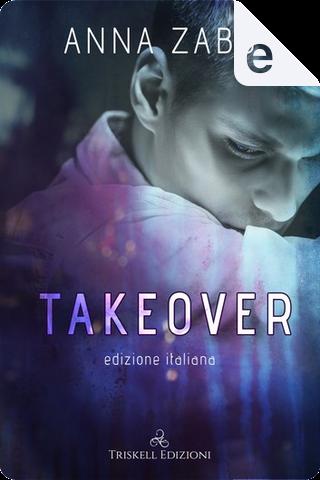 Takeover by Anna Zabo