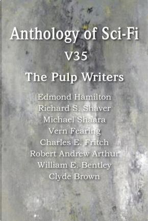 Anthology of Sci-Fi V35, the Pulp Writers by Edmond Hamilton