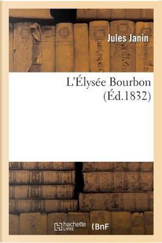 L'Elysee Bourbon by Janin-J
