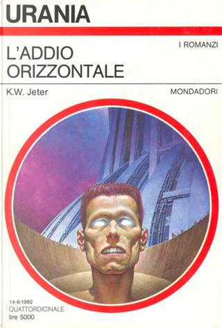 L'addio orizzontale by K. W. Jeter