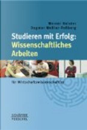 Studieren mit Erfolg: Wissenschaftliches Arbeiten für Wirtschaftswissenschaftler by Werner Heister