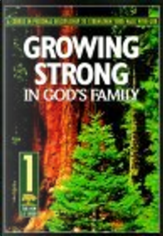 Growing Strong in God's Family by Navigators