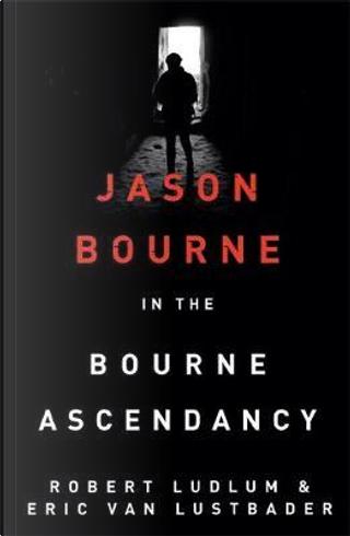 The bourne ascendancy by Robert Ludlum