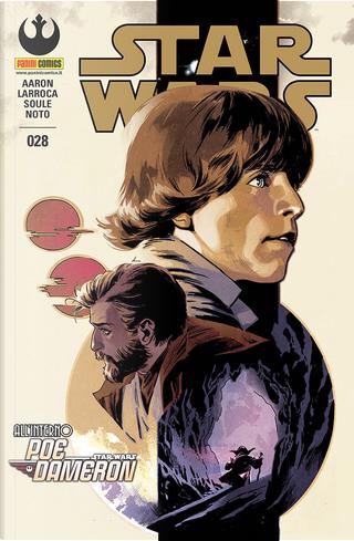 Star Wars #28 by Charles Soule, Jason Aaron, Phil Noto, Salvador Larroca