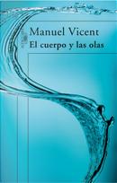 El cuerpo y las olas by Manuel Vicent