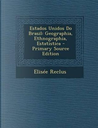 Estados Unidos Do Brasil by Elisee Reclus