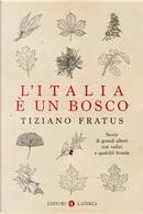 L'Italia è un bosco by Tiziano Fratus