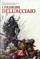 I padroni dell'acciaio by Gabriele Campagnano Zweilawyer