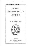 Quinti Horatii Flacci Opera by Henry Hart Milman