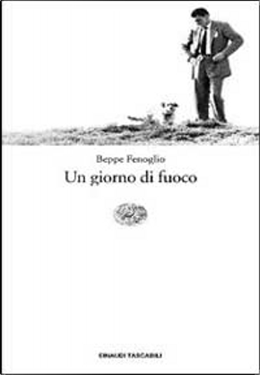 Un giorno di fuoco by Beppe Fenoglio