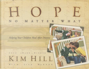 Hope No Matter What by Kim Hill