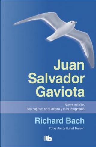 Juan Salvador Gaviota / Jonathan Livingston Seagull by Richard Bach