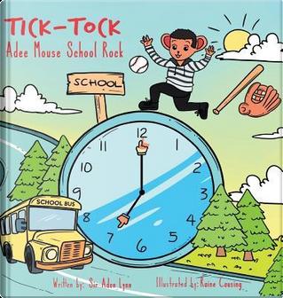 Tick Tock Adee Mouse School Rock by Sir Aden Lynn