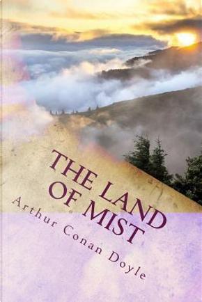 The Land of Mist by Arthur Conan, Sir Doyle