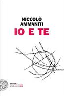 Io e te by Niccolò Ammaniti