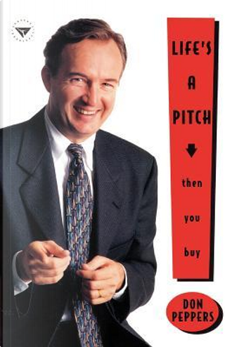 Life's a Pitch by Don Peppers