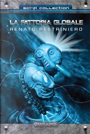 La fattoria globale by Renato Pestriniero