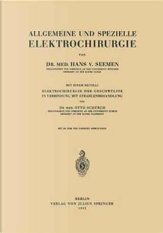 Allgemeine Und Spezielle Elektrochirurgie by Hans V. Seemen