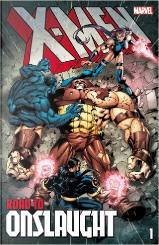X-Men: The Road to Onslaught, Vol. 1 by Howard Mackie, Fabian Nicieza, Ralph Macchio, Scott Lobdell, Matt Idelson, J. M. DeMatteis