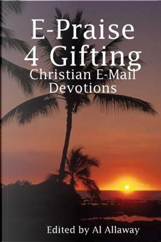 E-praise 4 Gifting by Al Allaway