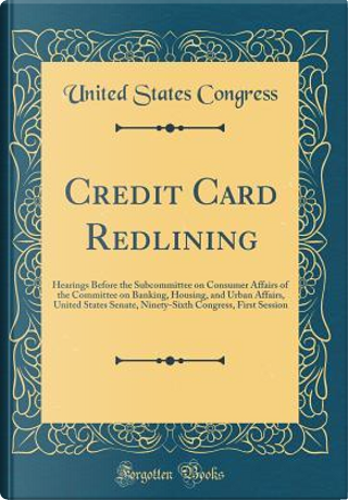 Credit Card Redlining by United States Congress