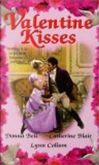 Valentine Kisses by Catherine Blair, Donna Bell, Lynn Collum