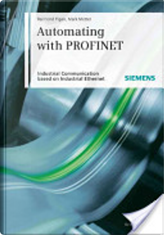 Automating with PROFINET by Raimond Pigan