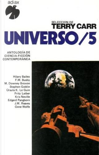 Universo - 5 by Edgar Pangborn, Fritz Leiber, Gene Wolfe, George Alec Effinger, Hillary Bailey, J. J. Russ, J. Michael Reaves, Kris Neville, Ursula K. Le Guin