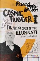 Cosmic Trigger I by Robert Anton Wilson