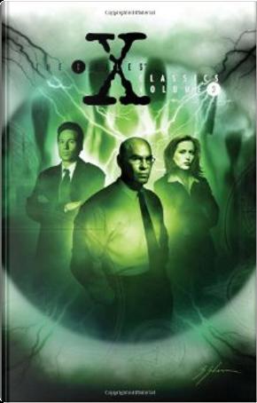 X-Files Classics, Vol. 3 by John Rozum, Kevin J. Anderson