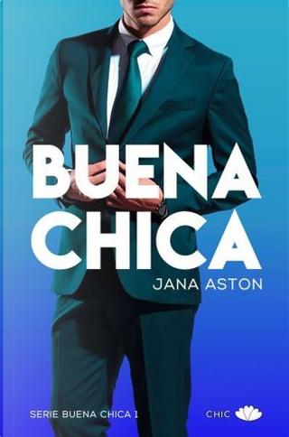 Buena chica by Jana Aston